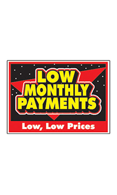 "Curb Display Sign - ""Low Monthly Payments"""