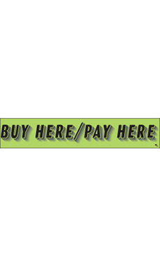 "Rectangular Slogan Windshield Sticker - Green - ""Buy Here/Pay Here"""