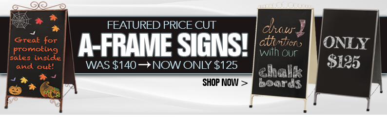 Featured Price Cut - A Frame Signs