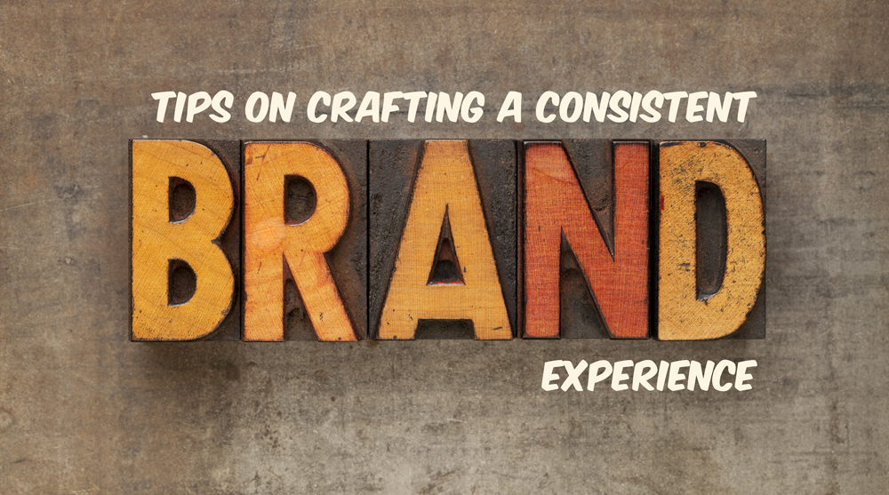 Crafting A Consistent Brand Experience