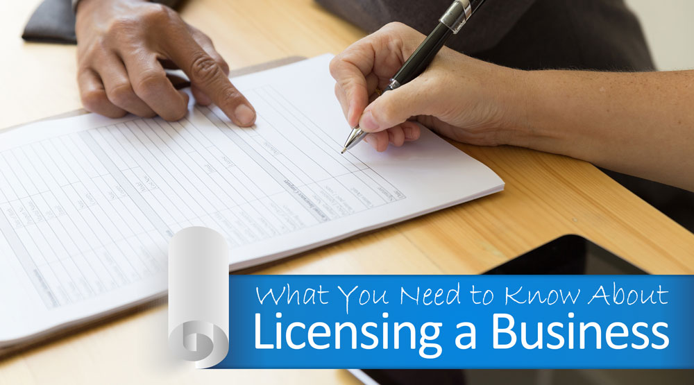 What You Need to Know About Licensing a Business.