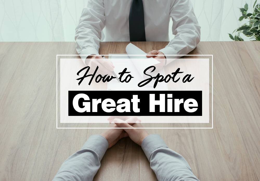 How to Spot a Great Hire