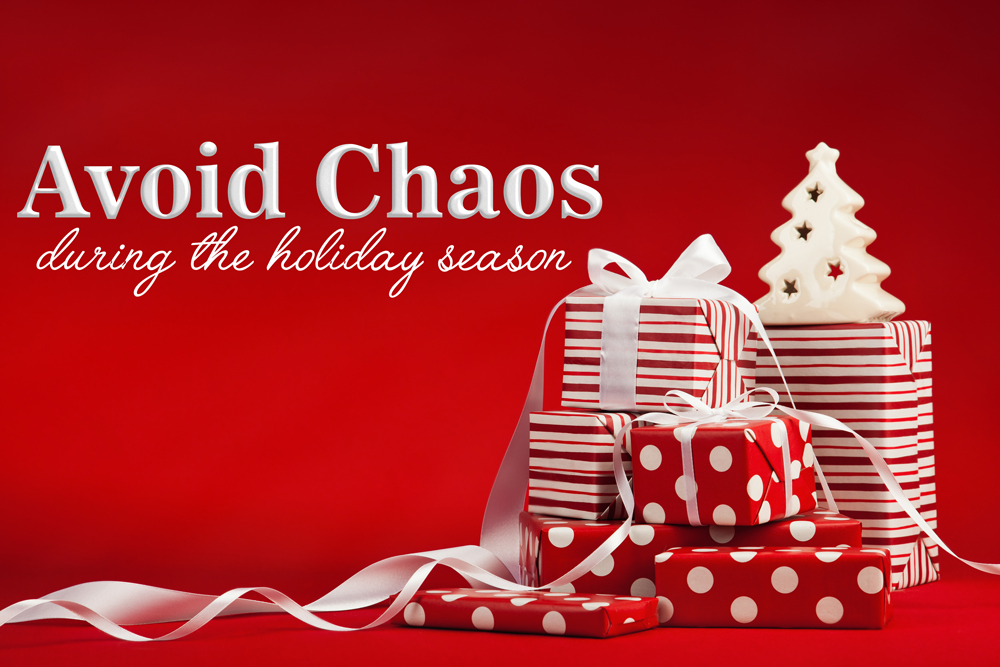 Avoid Holiday Chaos