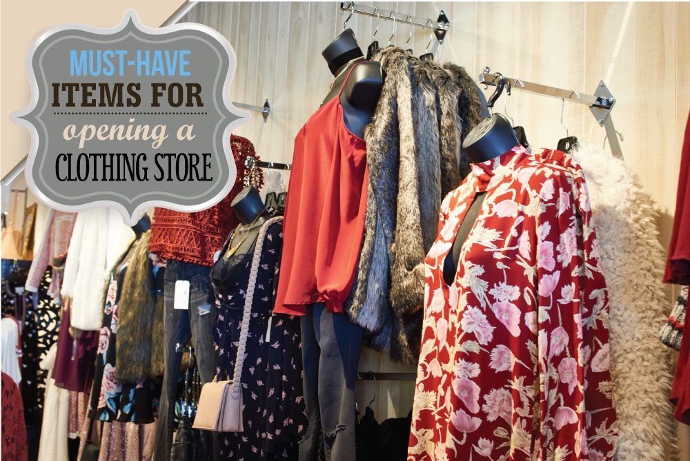 Must Have Items for Opening a Clothing Store