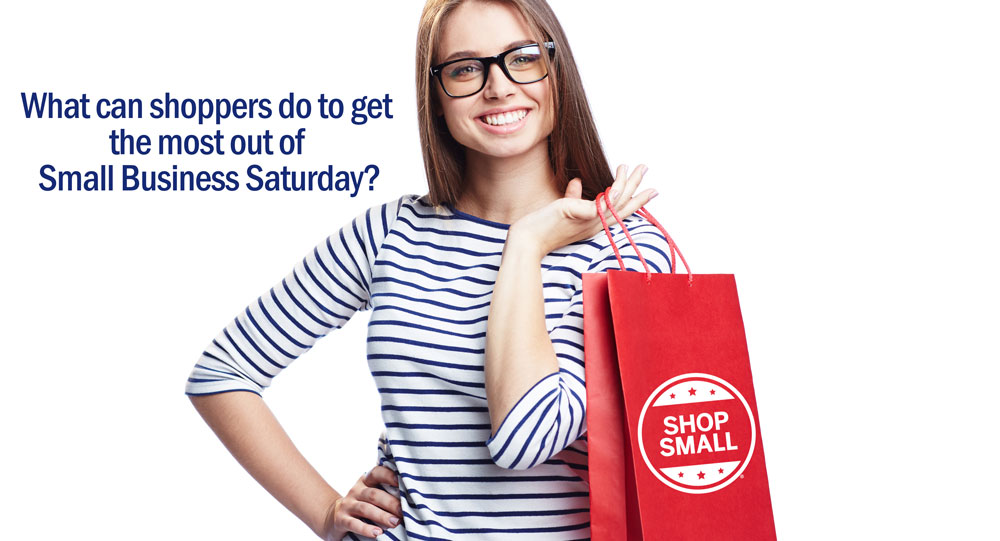 What can shoppers do to get the most out of Small Business Saturday?