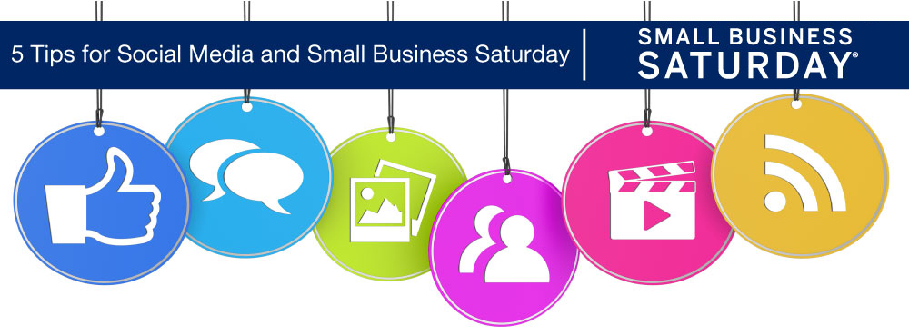Small Business Saturday - 5 Tips for Social Media