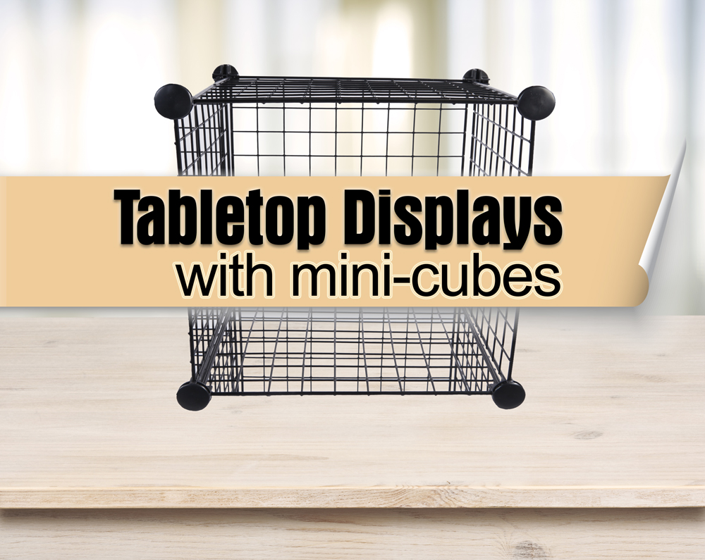 Tabletop Displays with Mini Cubes