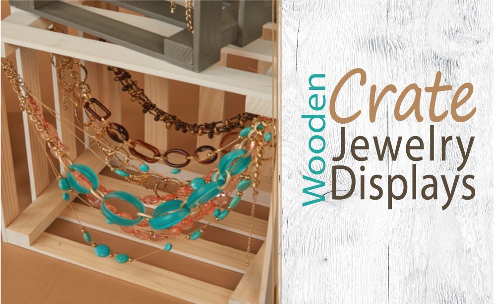 Wooden Crate Jewelry Displays