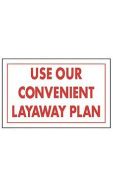 """Use Our Convenient Layaway Plan"" Policy Sign"