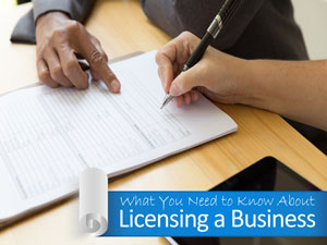 What You Need to Know About Licensing a Business