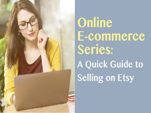 A Quick Guide to Selling on Etsy