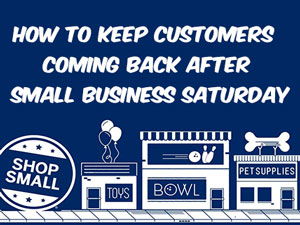 How to Keep Customers Coming in After Small Business Saturday
