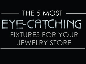 The Five Most Eye-Catching Fixtures for Jewelry Stores