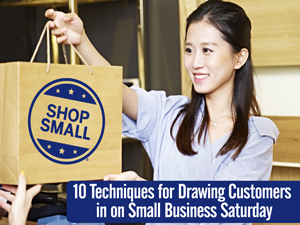 10 Techniques for Drawing Customers in on Small Business Saturday