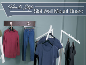 How to Style Slot Wall Mount Board
