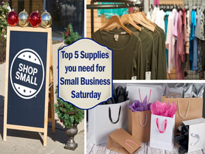 Top 5 Supplies you need for Small Business Saturday
