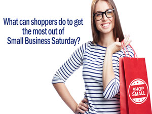 What can shoppers do to get the most out of Small Business Saturday