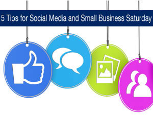 5 Tips for Social Media and Small Business Saturday
