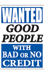 "Jumbo Under The Hood Sign - ""Wanted Good People With Bad Or No Credit"""