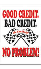 "Jumbo Under The Hood Sign - ""Good Credit Bad Credit No Problem"""