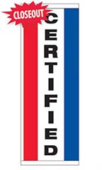"Large Single Sided Vertical Stripe Message Flag - ""Certified"""